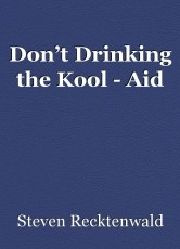 Don't Drinking the Kool - Aid