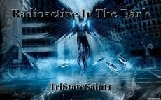 Radioactive In The Dark