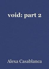 void: part 2