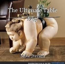 The Ultimate Table Leg!