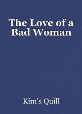 The Love of a Bad Woman