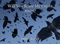 Will You Scare My Crows Away?