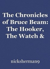 The Chronicles of Bruce Beam: The Hooker, The Watch & The Gloryhole