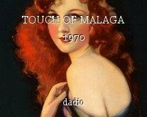 TOUCH OF MALAGA 1970