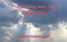 The ending was the beginning