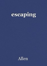 escaping
