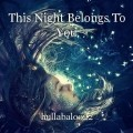 This Night Belongs To You