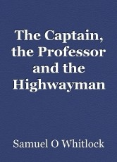 The Captain, the Professor and the Highwayman