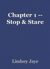 Chapter 1 -- Stop & Stare