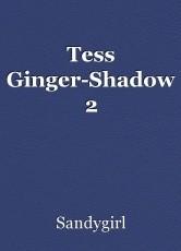 Tess Ginger-Shadow 2