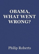 OBAMA, WHAT WENT WRONG?