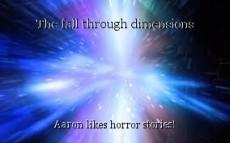 The fall through dimensions