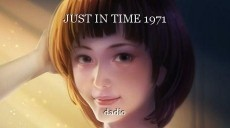 JUST IN TIME 1971