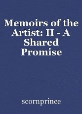 Memoirs of the Artist: II - A Shared Promise