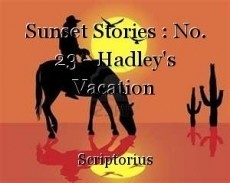 Sunset Stories : No. 23 - Hadley's Vacation
