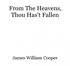 From The Heavens, Thou Has't Fallen