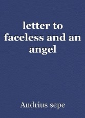 letter to faceless and an angel