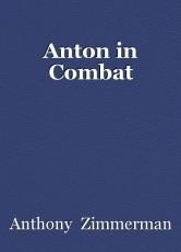 Anton in Combat