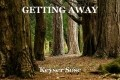 GETTING AWAY