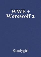 WWE + Werewolf 2