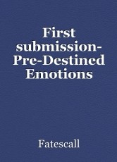 First submission- Pre-Destined Emotions