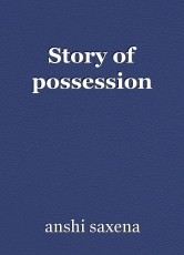 Story of possession