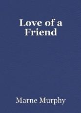 Love of a Friend