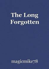 The Long Forgotten