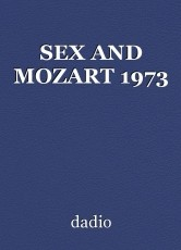 SEX AND MOZART 1973