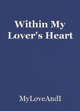 Within My Lover's Heart