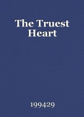 The Truest Heart