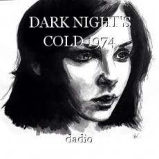 DARK NIGHT'S COLD 1974