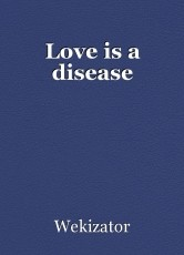 Love is a disease