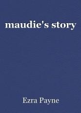 maudie's story