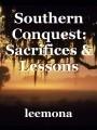 Southern Conquest: Sacrifices & Lessons