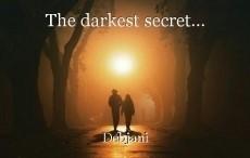 The darkest secret...