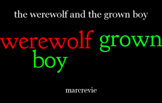 the werewolf and the grown boy