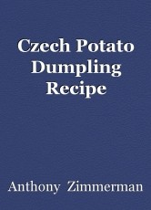 Czech Potato Dumpling Recipe