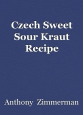 Czech Sweet Sour Kraut Recipe