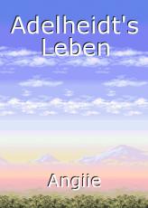 Adelheidt's Leben