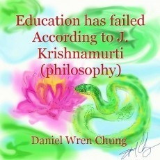 Education has failed According to J. Krishnamurti (philosophy)