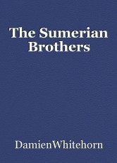 The Sumerian Brothers