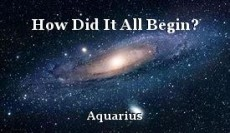 How Did It All Begin?
