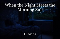 When the Night Meets the Morning Sun