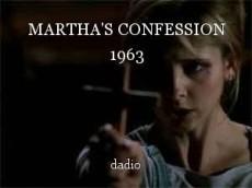 MARTHA'S CONFESSION 1963