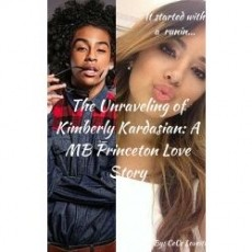 the unraveling of kimberly kardasian: a mb princeton love story