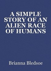 A SIMPLE STORY OF AN ALIEN RACE OF HUMANS AND HOW MUCH THEY MATTER