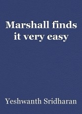 Marshall finds it very easy