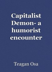 Capitalist Demon- a humorist encounter between a man and a worker from hell