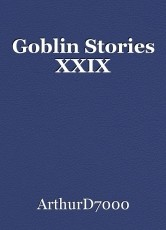 Goblin Stories XXIX